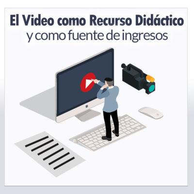 El Video como Recurso Didáctico y como fuente de ingresos