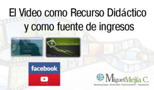 Video como Recurso Didáctico y como fuente de ingresos
