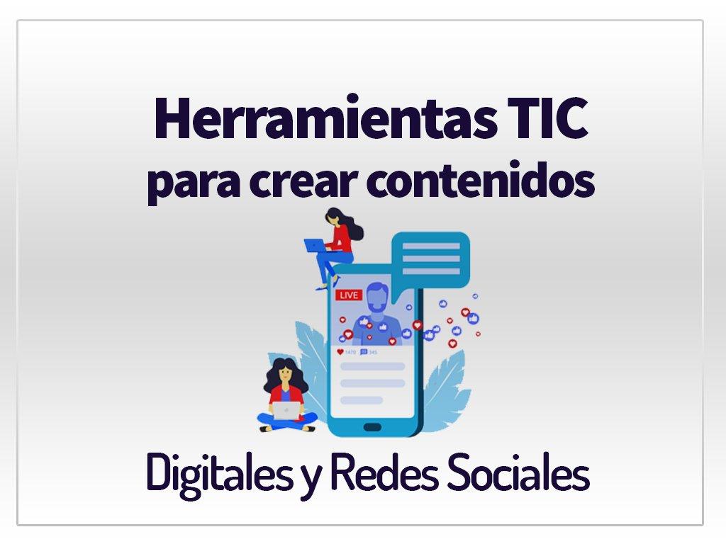 Herramientas para crear Contenidos Digitales y Redes Sociales